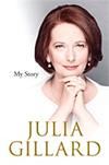 Julia Gillard, My Story